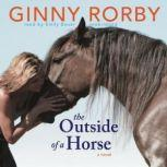 The Outside of a Horse, Ginny Rorby