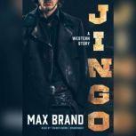 Jingo A Western Story, Max Brand