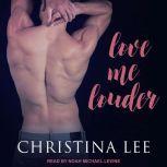 Love Me Louder, Christina Lee