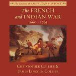 The French and Indian War 16601763, Christopher Collier; James Lincoln Collier