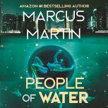 People of Water A Sci-Fi Thriller of Near Future Eco-Fiction, Marcus Martin