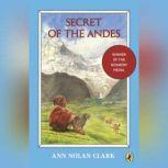 Secret of the Andes, Ann Nolan Clark