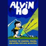 Alvin Ho: Allergic to Camping, Hiking, and Other Natural Disasters Alvin Ho #2