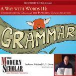 Way With Words III  Grammar, A, Michael Drout