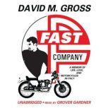 Fast Company A Memoir of Life, Love, and Motorcycles in Italy, David M. Gross