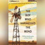 The Boy Who Harnessed the Wind Young Readers Edition, William Kamkwamba