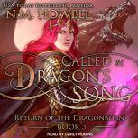 Called by Dragon's Song, N.M. Howell