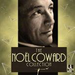 The Noel Coward Collection, Noel Coward