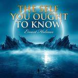 The Self You Ought to Know, Ernest Holmes