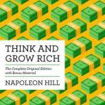 Think and Grow Rich The Complete Original Edition (with Bonus Material), Napoleon Hill