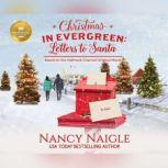Christmas in Evergreen Letters to Santa: Based On the Hallmark Channel Original Movie, Nancy Naigle