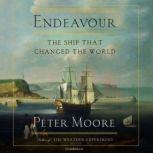Endeavour The Ship That Changed the World, Peter Moore