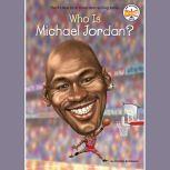 Who Is Michael Jordan?, Kirsten Anderson
