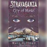 Stravaganza: City of Masks, Mary Hoffman
