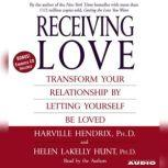 Receiving Love Letting Yourself Be Loved Will Transform Your Relationship, Harville Hendrix