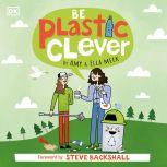 Be Plastic Clever, DK