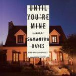 Until You're Mine, Samantha Hayes
