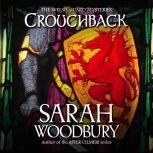 Crouchback, Sarah Woodbury