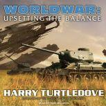 Worldwar: Upsetting the Balance, Harry Turtledove