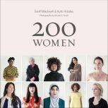 200 Women Who Will Change The Way You See The World, Geoff Blackwell