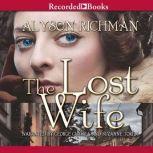 The Lost Wife, Alyson Richman