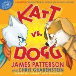 Katt vs. Dogg, James Patterson