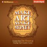 Make Art Make Money Lessons from Jim Henson on Fueling Your Creative Career, Elizabeth Hyde Stevens