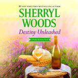 Destiny Unleashed, Sherryl Woods