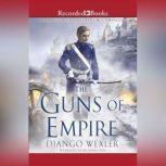 The Guns of Empire, Django Wexler