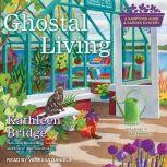 Ghostal Living, Kathleen Bridge