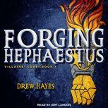Forging Hephaestus, Drew Hayes