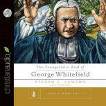 The Evangelistic Zeal of George Whitefield, Steven J. Lawson