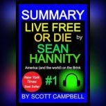 Summary: Live Free or Die: Sean Hannity, Scott Campbell