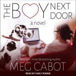 The Boy Next Door A Novel, Meg Cabot