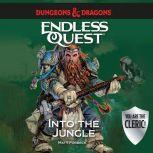 Dungeons & Dragons: Into The Jungle An Endless Quest Book, Matt Forbeck