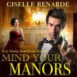 Mind Your Manors: Sexy Stories from Erotic Estates, Giselle Renarde
