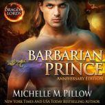 Barbarian Prince A Qurilixen World Novel (Anniversary Edition), Michelle M. Pillow