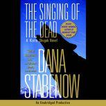 The Singing of the Dead A Kate Shugak Novel, Dana Stabenow