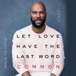 Let Love Have the Last Word, Common