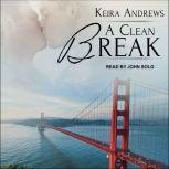 A Clean Break, Keira Andrews