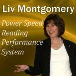 Power Speed Reading Performance System With Mind Music for Peak Performance, Liv Montgomery