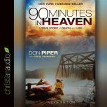 90 Minutes in Heaven A True Story of Death and Life, Don Piper