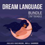 Dream Language Bundle 2 in 1 Bundle: Dream Meanings Guide and Dream Interpretation Guide, Julius Vasinski