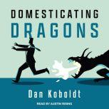Domesticating Dragons, Dan Koboldt