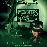 Monsters Under the Magnolia, J.L. Collins