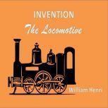 Invention: The locomotive, William Henri