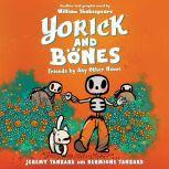 Yorick and Bones: Friends by Any Other Name, Jeremy Tankard