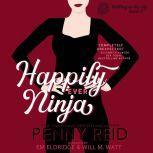 Happily Ever Ninja, Penny Reid