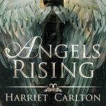 Angels Rising, Harriet Carlton