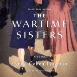 The Wartime Sisters A Novel, Lynda Cohen Loigman